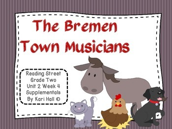 Reading Street The Bremen Town Musicians Unit 2 Week 4 Dif