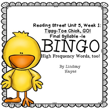Reading Street: Tippy-Toe Chick, GO!  BINGO Final Syllable -le