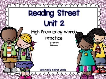 Reading Street Unit 2 High Frequency Words PowerPoint Slid