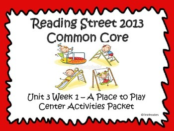 Reading Street Unit 3 Centers for A Place to Play