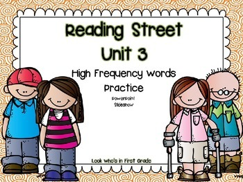 Reading Street Unit 3 High Frequency Words PowerPoint Slid