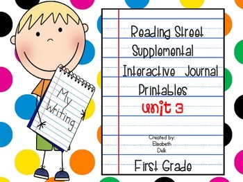 Reading Street Unit 3 Interactive Journal Printables: First Grade