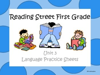 Reading Street Unit 3 Language Practice Sheets