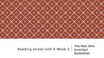 Reading Street Unit 4 Lesson 1 The Man Who Invented Basket