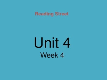 Reading Street Unit 4 Week 4