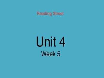 Reading Street Unit 4 Week 5