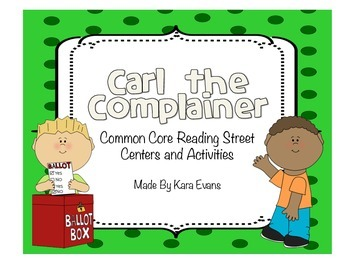 Reading Street Unit 5 Week 2 - Carl the Complainer Centers