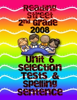 Reading Street Unit 6 2nd Grade Selection and Spellling Se