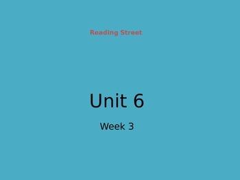 Reading Street Unit 6 Week 3