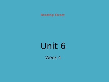 Reading Street Unit 6 Week 4