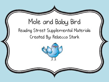 Reading Street's Mole and Baby Bird Supplemental Materials