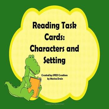 Character and Setting: Reading Task Cards