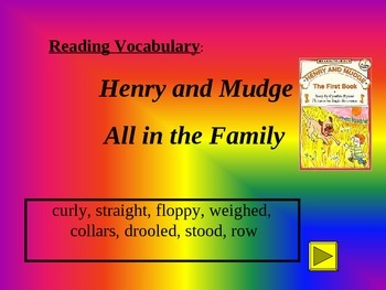 Reading Vocabulary Power Point for Henry and Mudge