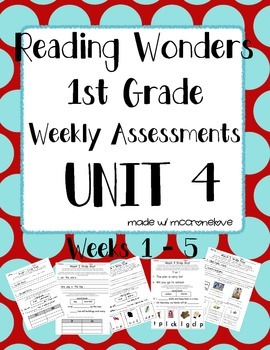 Reading Wonders 1st Grade Unit 4 Weekly Assessment BUNDLE