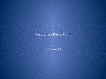 Vocabulary PowerPoint to use with Reading Wonders Unit 5, Week 4