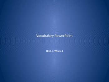 Vocabulary PowerPoint to use with Reading Wonders Unit 6, Week 4