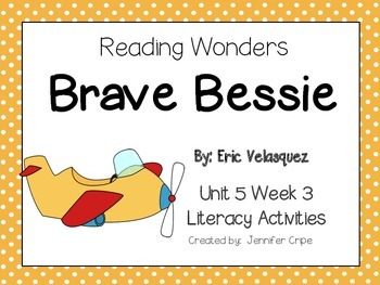 Reading Wonders ~ Brave Bessie (Unit 5, Week 3)