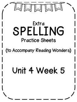 Reading Wonders Extra Spelling Practice 4th Grade Unit 4 Week 5