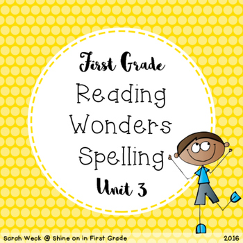 Reading Wonders First Grade Spelling Packet, Unit 3