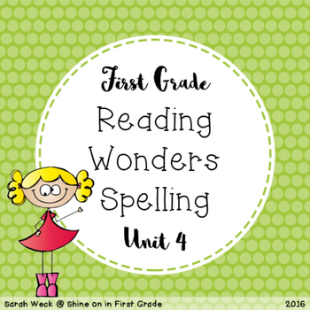 Reading Wonders First Grade Spelling Packet, Unit 4