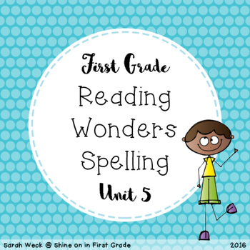 Reading Wonders First Grade Spelling Packet, Unit 5