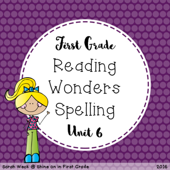 Reading Wonders First Grade Spelling Packet, Unit 6