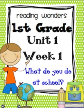 Reading Wonders First Grade- Unit 1 Week 1