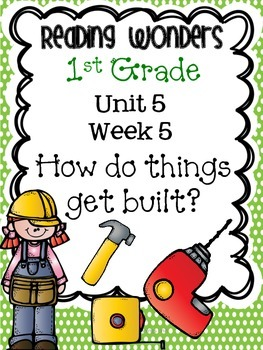 Reading Wonders First Grade- Unit 5 Week 5