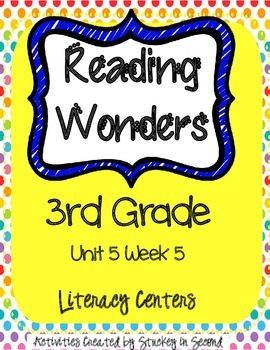 Reading Wonders Grade 3 Unit 5 Week 5