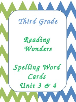 Reading Wonders - Third Grade Spelling word cards - Unit 3 & 4