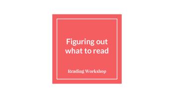 Reading Workshop- Choosing books
