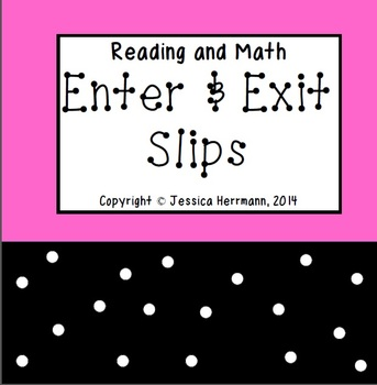 Reading and Math: Enter and Exit Slips (Formative Assessme