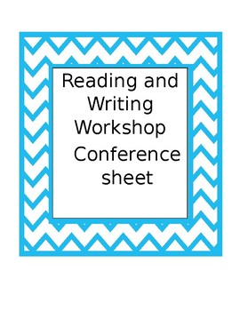 Reading and Writing Workshop/Balanced Literacy Conference Sheet