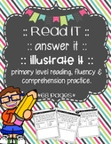 Reading fluency and comprehension - read it, answer it, il