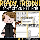 Ready, Freddy! Don't Sit on My Lunch