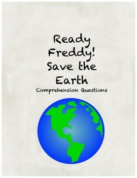 Ready Freddy! Save the Earth comprehension questions