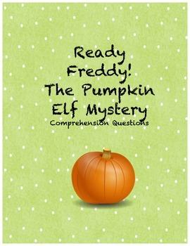 Ready Freddy! The Pumpkin Elf Mystery comprehension questions
