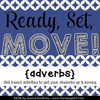 Ready, Set, MOVE! {Adverbs}