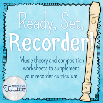 Ready, Set, Recorder! Supplemental theory and composition