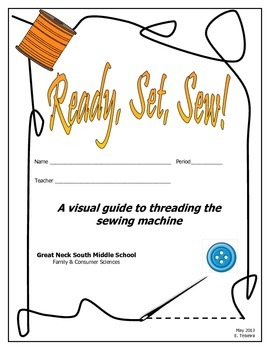 """""""Ready, Set, Sew!"""" Visual Guide to Threading the Sewing Ma"""