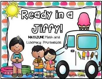 Ready in a Jiffy! (MAY/JUNE Math & Literacy Printables for