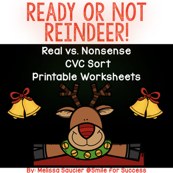 Ready or Not Reindeer! {CVC Sort}