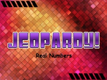 Real Numbers Jeopardy Review Game! *Pre-Algebra*
