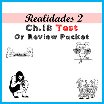 Realidades 2, 1B Test or Practice Packet .