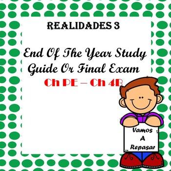 Realidades 3 Final Study guide / Exam Ch PE - Ch 5