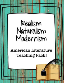 Realism, Naturalism, and Modernism in American Literature