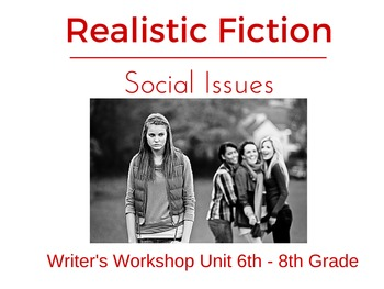 Realistic Fiction: Social Issues - Writer's Workshop Unit