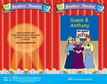 Really Good Readers'  Theater:  Susan B. Anthony