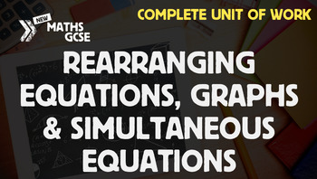 Rearranging Equations, Graphs & Simultaneous Equations - C