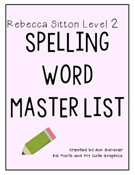 Rebecca Sitton - Level 2 - Master Spelling Word List - One Sheet!